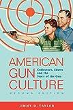 American Gun Culture 2nd Edition