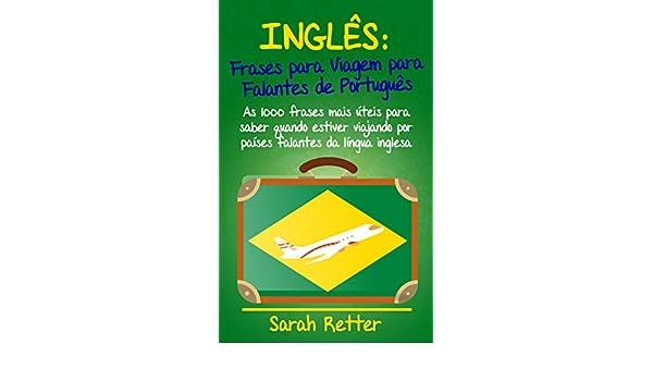 INGLÊS: FRASES PARA VIAGEM para FALANTES de PORTUGUÊS: As 1000 frases mais úteis para saber quando estiver viajando por países falantes da língua inglesa.