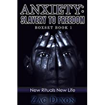 Anxiety: Slavery To Freedom Boxset Book 1: New Rituals New Life (FREE BONUS VIDEO & BOOK) (Secret Truth To Overcome Anxiety)