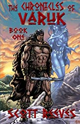 The Chronicles of Varuk: Book One