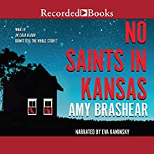 No Saints in Kansas Audiobook by Amy Brashear Narrated by Eva Kaminsky