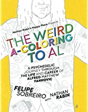 The Weird A-Coloring to Al: A Psychedelic Journey Through the Life and Career of Alfred Matthew Yankovic