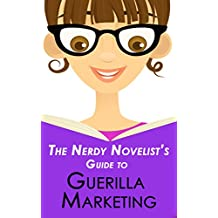 The Nerdy Novelist's Guide to Guerilla Marketing: Enough Monkeying Around with Poor Sales