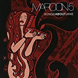 Songs About Jane ~ Maroon 5