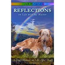 Reflections: A Dog's Memoir on Life After Death (Jack McAfghan Pet Loss Trilogy Book 1)