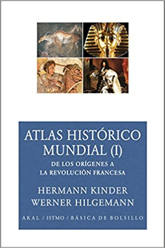 Atlas histórico mundial I: 127 (Básica de Bolsillo): Amazon.es: Hilgemann, Werner, Kinder, Hermann, Dieterich Arenas, Antón, Martín, Carlos: Libros