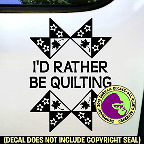 I'D RATHER BE QUILTING Quilt Vinyl Decal Sticker B from Gorilla Decals