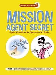 Mission agent secret par Eric Denécé