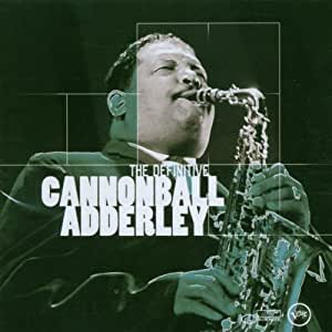 Definitive Cannonball Adderley