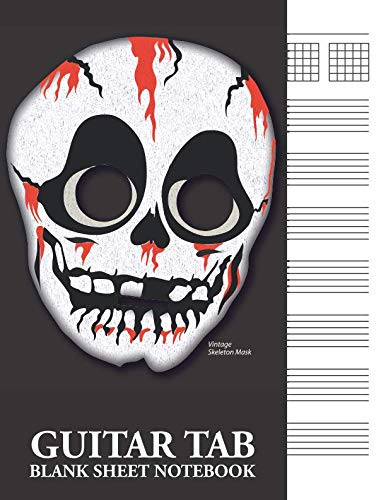 Vintage Skeleton Mask Guitar Tab Blank Sheet Notebook: 6-Line (6-String) Tablature Music Notation -