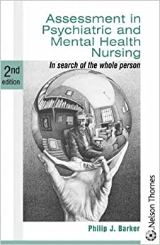 Book Assessment in Psychiatric and Mental Health Nursing: In Search of the Whole Person by Barker, Professor Philip J (2004)