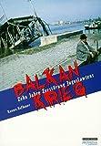 Balkankrieg: Zehn Jahre Zerstörung Jugoslawiens (Edition Brennpunkt Osteuropa)