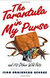 The Tarantula in My Purse, Jean Craighead George, 0060236264