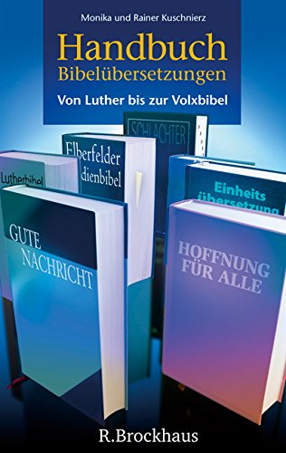 Handbuch Bibelübersetzungen: Von Luther bis zur Volxbibel