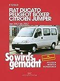 So wird's gemacht. Fiat Ducato / Peugeot Boxer / Citroen Jumper. Von 1982 bis 2002: Pflegen - warten - reparieren
