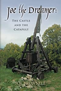 The Castle and the Catapult: Joe the Dreamer