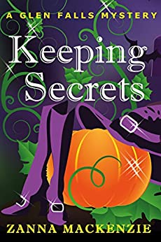 Keeping Secrets: A romantic cozy mystery laced with magic (Glen Falls Mystery Book 1) by [Mackenzie, Zanna]