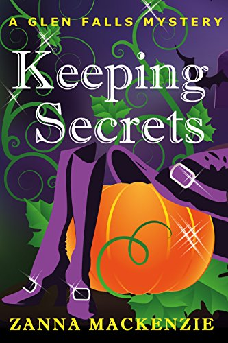 Keeping Secrets: A romantic cozy mystery laced with magic (Glen Falls Mystery Book 1) by [Mackenzie, Zanna, Mackenzie, Zanna]