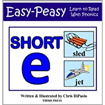 The Short E Sound - Read, Play & Practice (Learn to Read with Phonics Book 2)