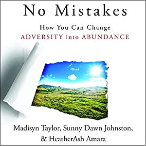No Mistakes!: How You Can Change Adversity into Abundance Audiobook