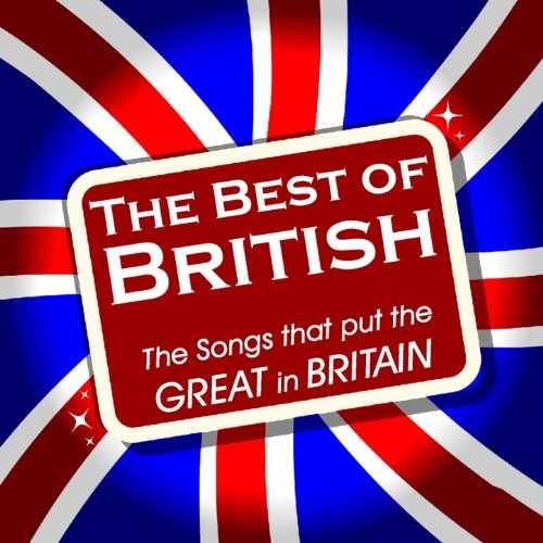 The Best of British - the Songs That Put the Great in Britain (Best Of British Pop)