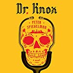 Dr. Knox: A Novel | Peter Spiegelman