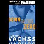 Down in the Zero: A Burke Novel #7   Andrew Vachss