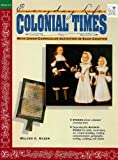 img - for Colonial Times: Everyday Life (Everyday Life (Good Year Books)) book / textbook / text book