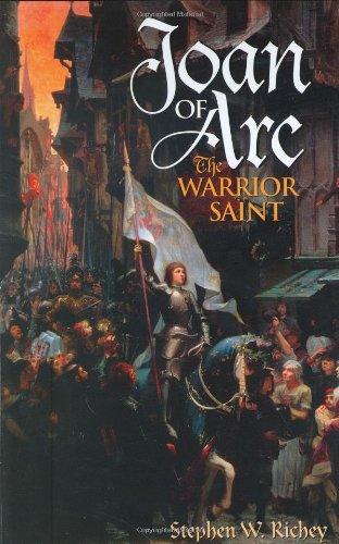 Joan of Arc: The Warrior Saint
