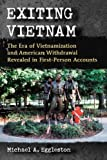 Exiting Vietnam, Michael A. Eggleston, 0786477725