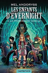 Les enfants d'Evernight, tome 3 : La promesse de Camille par Mel Andoryss