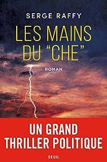 Les mains du Che, Raffy, Serge