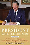 #3: The President Will See You Now: My Stories and Lessons from Ronald Reagan's Final Years