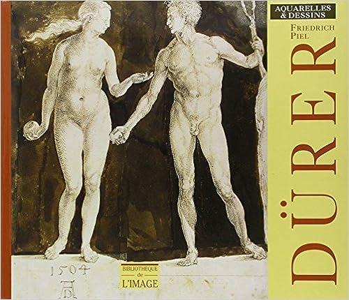 Book Durer: Aquarelles Et Dessins by Friedrich Piel (1994-12-31)