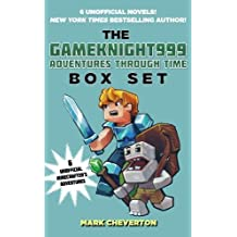 The Gameknight999 Adventures Through Time Box Set: Six Unofficial Minecrafter's Adventures