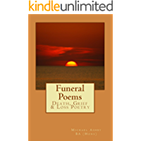 Funeral Poems: Death, Grief & Loss Poetry (Inspirational Poetry Book 1)