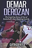 DeMar DeRozan: The Inspiring Story of One of Basketball's Star Shooting Guards (Basketball Biography Books)