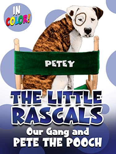 (Little Rascals: Our Gang and Pete the Pooch (In Color))