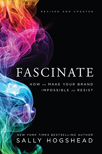 Fascinate, Revised and Updated: How to Make Your Brand Impossible to Resist cover