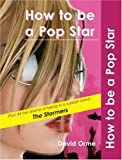 How to Be a Pop Star, David Orme, 1841675946
