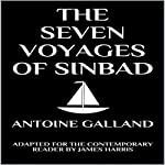The Seven Voyages of Sinbad the Sailor: Adapted for the Contemporary Reader | James Harris,Antoine Galland