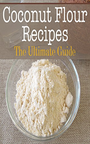 Coconut Flour Recipes: The Ultimate Guide ()