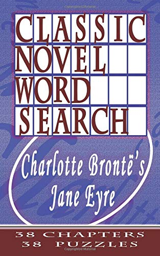 Read Online Classic Novel Word Search - Charlotte Bronte's Jane Eyre: 38 Chapters, 38 Puzzles (Volume 4) PDF