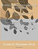 Structured Counseling Activities for Couples, Families, and Individuals: A step-by-step, practical guide to understanding and using fifteen structured ... for couples, families, and individuals