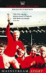 '66: The Inside Story of England's 1966 World Cup Triumph