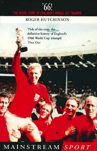 '66: The Inside Story of England's 1966 World Cup Triumph (Mainstream - Olympic Sports Strange