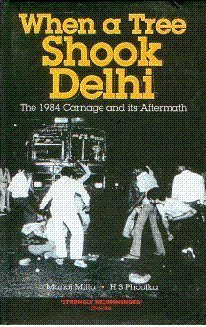 When a Tree Shook Delhi: The 1984 Carnage and Its Aftermath by Roli Books