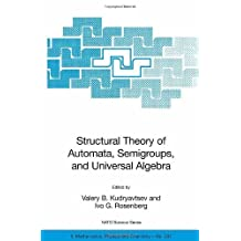 Structural Theory of Automata, Semigroups, and Universal Algebra: Proceedings of the NATO Advanced Study Institute on Structural Theory of Automata, Semigroups ... 2003: 207 (Nato Science Series II: (closed))