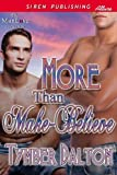 More Than Make-Believe (Siren Publishing Allure ManLove)