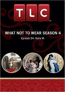 What Not to Wear Season 4 - Episode 24: Katie M.